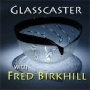Glasscaster/ Behind the Iron Curtain with Fred Birkhill
