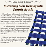 Webinar DVD/ Dennis Brady Discovering Glass Weaving