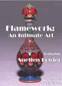 Flamework An Intimate Art with Suellen Fowler
